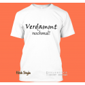 "T-Shirt ""Verdammt nochmal"""